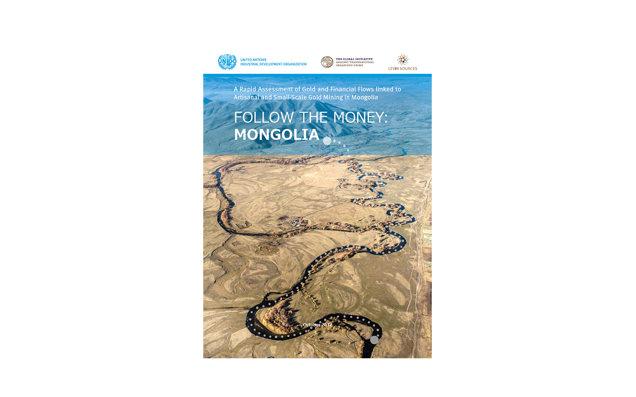'Follow the Money: Mongolia - A Rapid Assessment of Gold and Financial Flows linked to Artisanal and Small-scale Gold Mining in Mongolia'