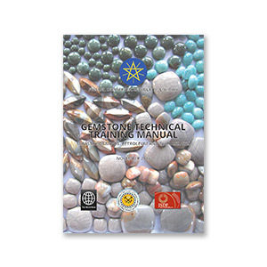 Government of Ethiopia Ministry of Mines, Petroleum, and Natural Gas (MOMPNG): Gemstones Technical Training Manual