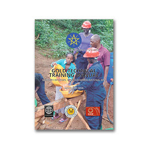 Government of Ethiopia Ministry of Mines, Petroleum, and Natural Gas (MOMPNG): Gold Technical Training Manual