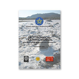 Government of Ethiopia Ministry of Mines, Petroleum, and Natural Gas (MOMPNG): Salt Technical Training Manual
