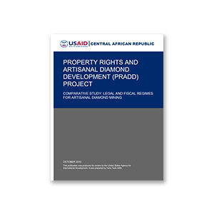 Property Rights and Artisanal Diamond Development (PRADD): Legal & Fiscal Regimes for Artisanal Diamond Mining