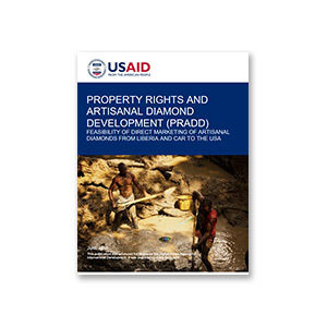 Property Rights and Artisanal Diamond Development (PRADD): Feasibility of Direct Marketing of Artisanal Diamonds from Liberia and the Central African Republic to the United States of America