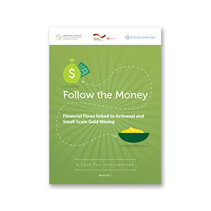 Follow the Money: A handbook for identifying financial flows (IFFs) linked to Artisanal and Small-Scale Gold Mining (ASGM)
