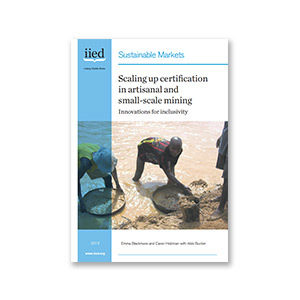 Scaling Up Cerification in Artisanal and Small-scale Mining: Innovations for Inclusivity